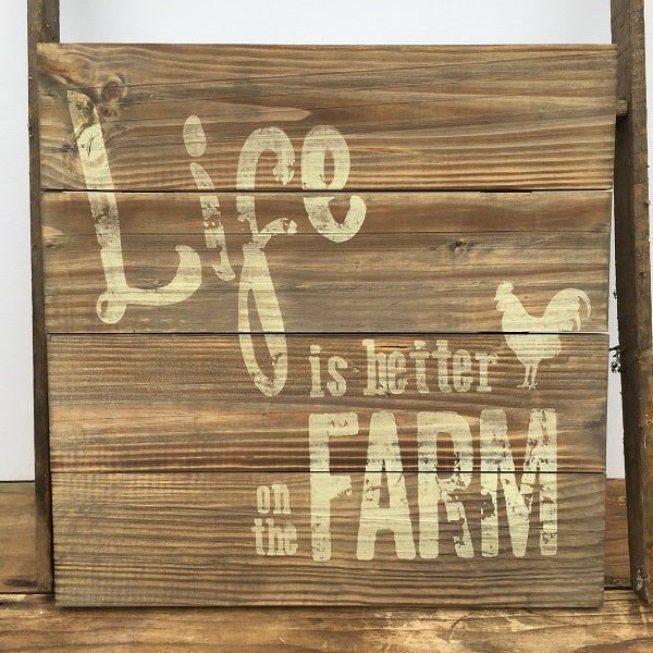 Life Is Better On The The Farm Wooden Slat Sign-Chickenmash Farm
