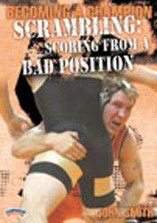 John Smith - Becoming a Champion Wrestler:  Scrambling-Scoring from Bad Position (DVD)