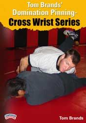 Tom Brands - Domination Pinning - Cross Wrist Series (DVD)