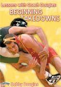 Lessons with Coach Douglas:  Beginning Takedowns (DVD)