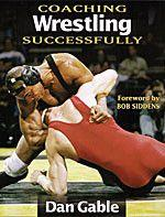 Coaching Wrestling Sucessfully by Dan Gable