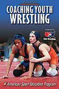 Coaching Youth Wrestling 3rd Edition
