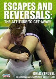 Greg Strobel: Becoming A Champion Wrestler - Escapes and Reversals: The Attitude to Get Away (DVD)