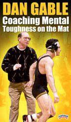 Dan Gable: Coaching Mental Toughness On The Mat (DVD)