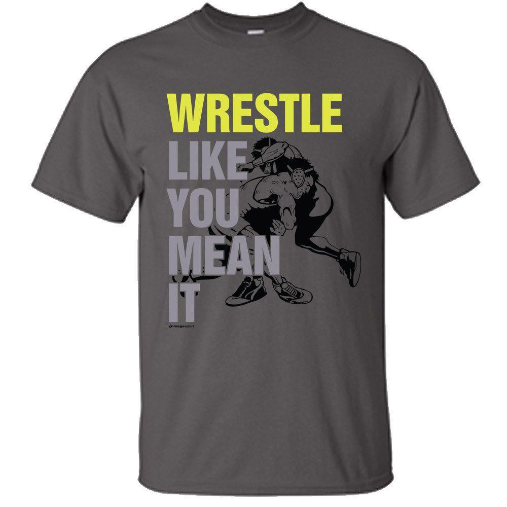 Image Sport Wrestle Like You Mean It T Shirt Charcoal