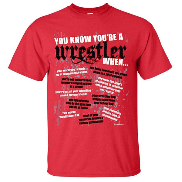 Image Sport You Know You're a Wrestler When T Shirt