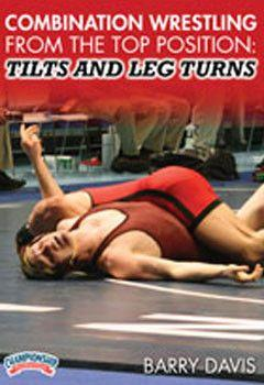 Combination Wrestling From the Top Position: Tilts and Leg Turns (DVD)