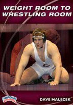 Dave Malecek:  Weight Room to Wrestling Room (DVD)