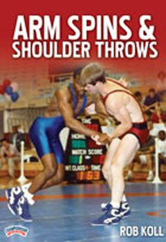 Rob Koll:  Arm Spins and Shoulder Throws (DVD)