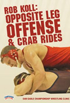 Rob Koll:  Opposite Leg Offense and Crab Rides (DVD)