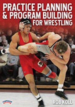 Rob Koll's Practice Planning and Program Building for Wrestling (DVD)