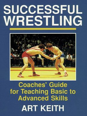 Successful Wrestling: Coaches' Guide for Teaching Basic to Advanced Skills