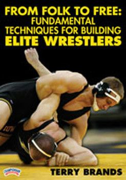 Terry Brands' From Folk to Free: Fundamental Techniques for Building Elite Wrestlers (DVD)