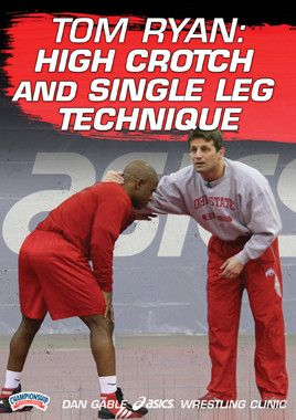 Tom Ryan - High Crotch and Single Leg (DVD)