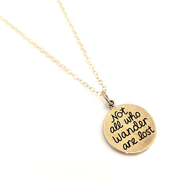 """Not all who wander are lost"" Necklace"