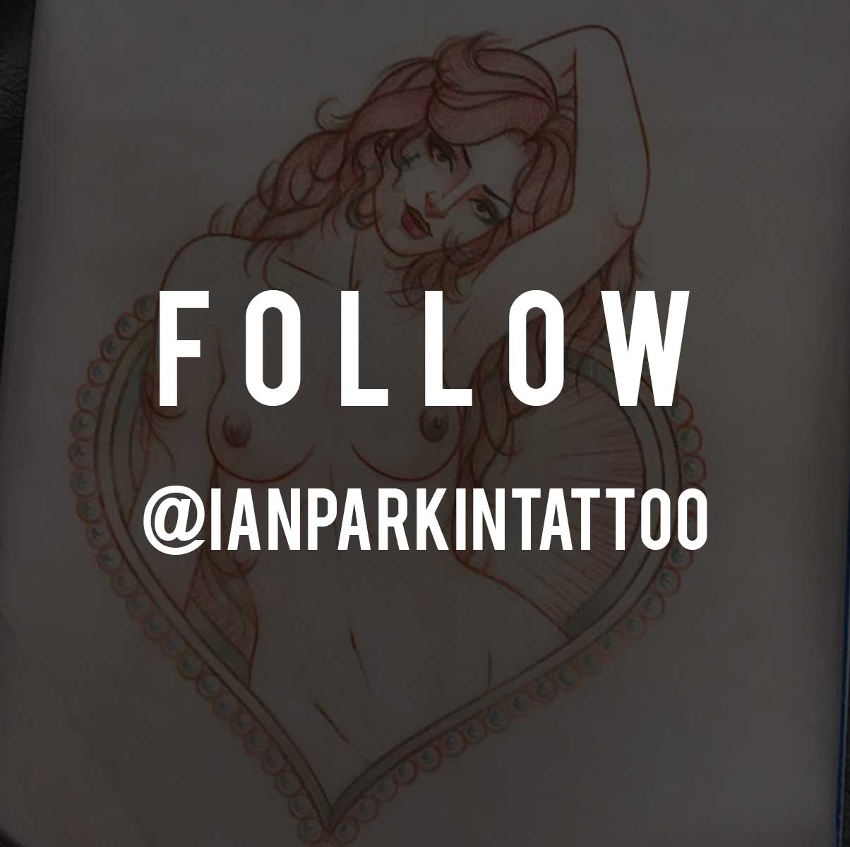 FOLLOW @IANPARKINTATTOO
