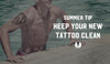 Summer Tip - Keep Your New Tattoo Clean
