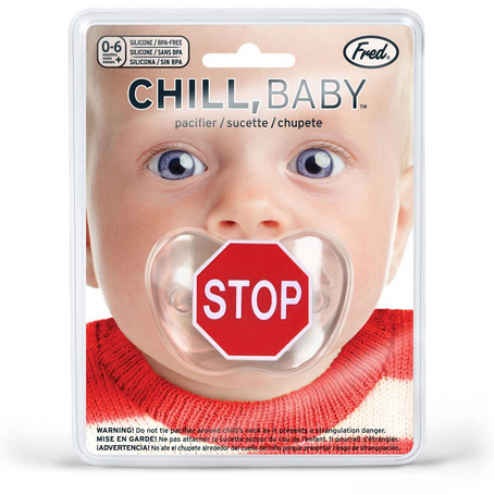 Chill Baby Pacifier | Stop Sign