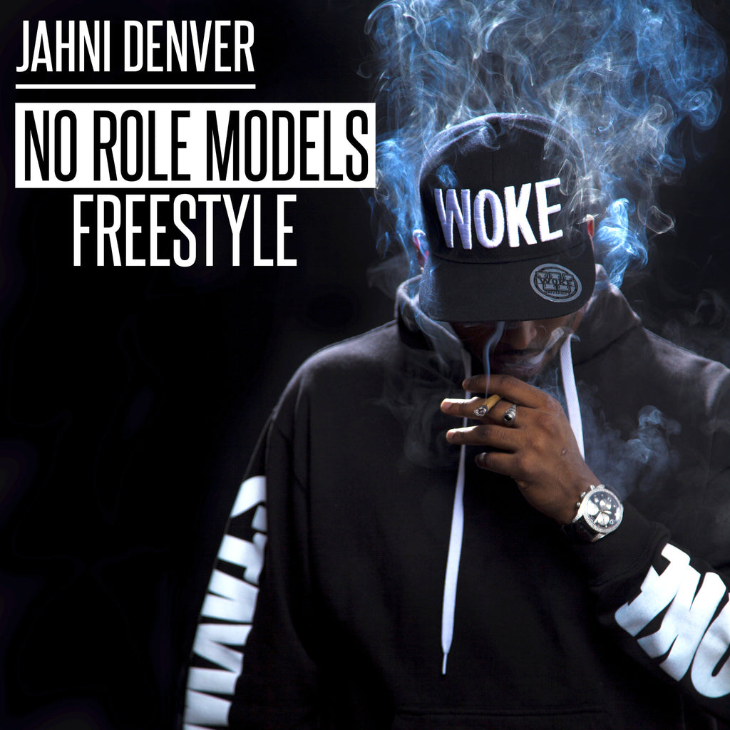"Jahni Denver Freestyle on ""No Role Models"""