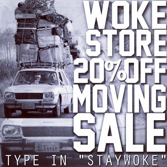 20% off EVERYTHING for LIMITED TIME ONLY! GET WOKE, STAY WOKE!