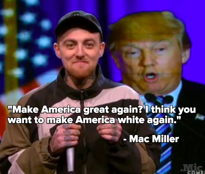 "Mac Miller to Donald Trump: ""I FUCKING HATE YOU"""