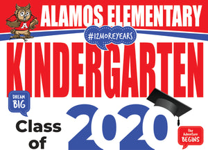 Alamos Elementary Kindergarten Graduation Yard Sign