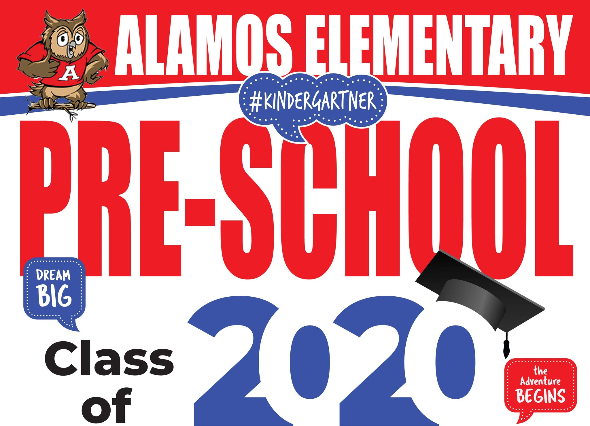 Alamos Elementary Pre-School Graduation Yard Sign