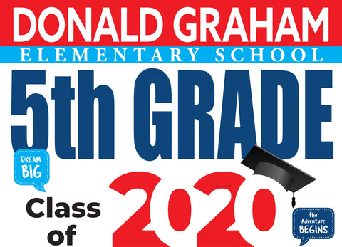 Donald Graham Elementary School 5th Grade Graduation Yard Sign
