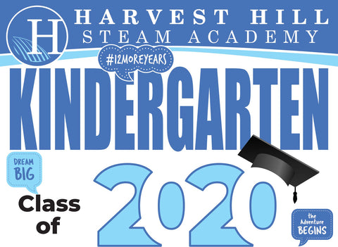 Harvest Hill Steam Academy Kindergarten Graduation Yard Sign