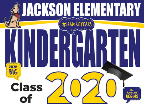 Helen Hunt Jackson Elementary Kindergarten Graduation Yard Sign