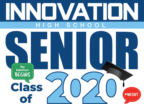 Innovation High School Senior Graduation Yard Sign