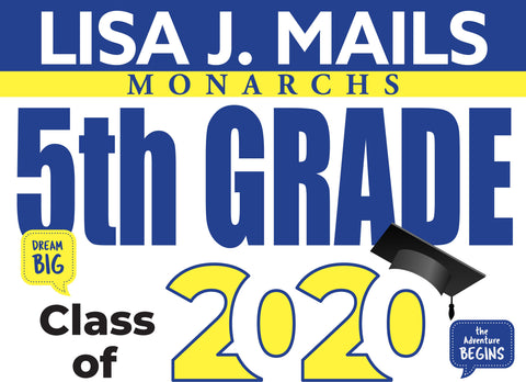 Lisa J Mails Elementary School 5th Grade Graduation Yard Sign