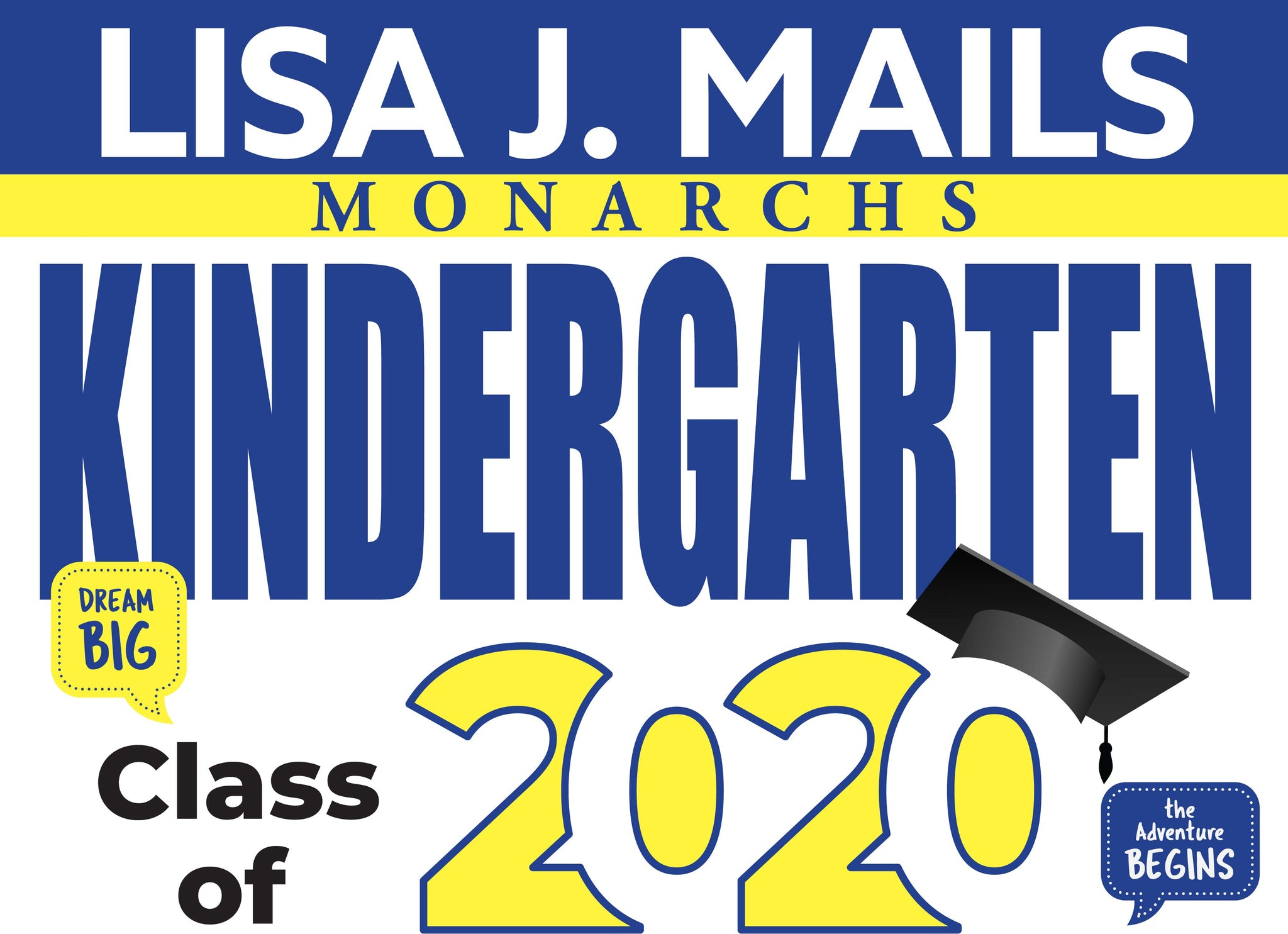 Lisa J Mails Kindergarten Graduation Yard Sign