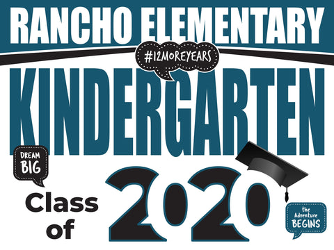Rancho Elementary School Kindergarten Graduation Yard Sign
