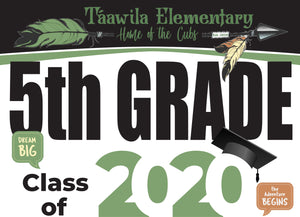 Táawila Elementary School 5th Grade Graduation Yard Sign