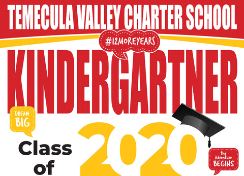 Temecula Valley Charter School Kindergarten Graduation Yard Sign