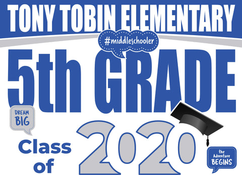 Tony Tobin Elementary School 5th Grade Graduation Yard Sign