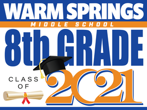 Warm Springs Middle School 8th Grade Graduation Yard Sign