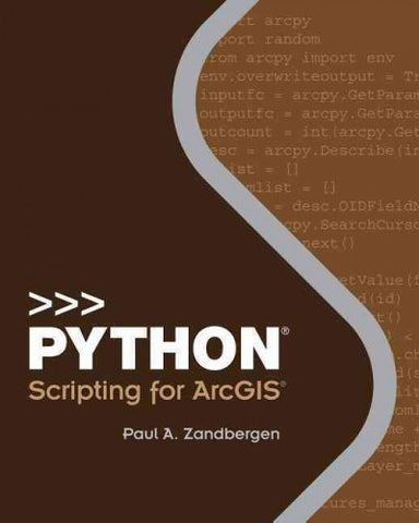 Python Scripting for ArcGIS: Python Scripting for Arcgis
