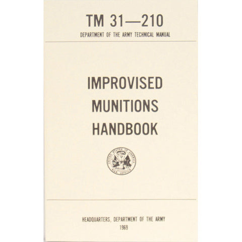 Improvised Munitions Handbook TM 31-210  $9.95