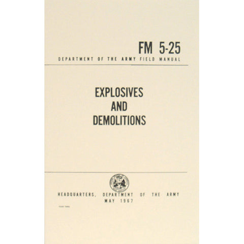 Explosives and Demolitions FM 5-25  $9.95