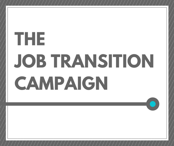 The Job Transition Campaign: Prepare and Execute a Successful Job Transition Campaign