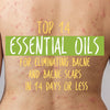 Top 14 Essential Oils for Eliminating Bacne and Bacne Scars in 14 Days or Less
