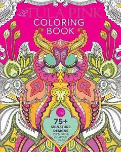The Tula Pink Coloring Book : Tula Pink's Signature Designs in 75+ Fanciful