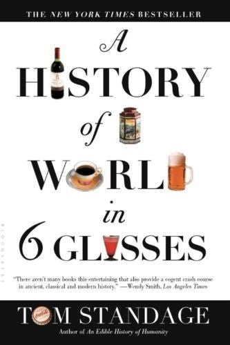 NEW A History of the World in 6 Glasses by Tom Standage Paperback Book (English)