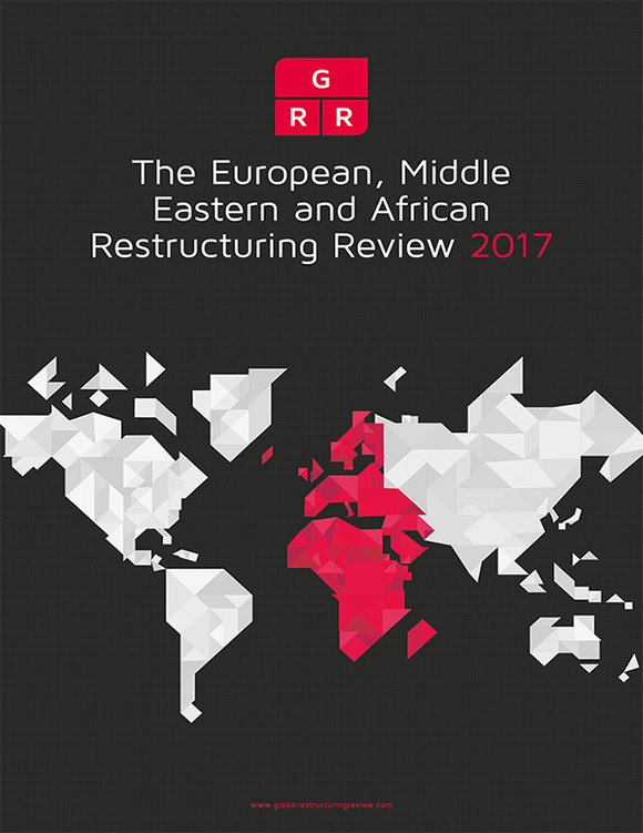The European, Middle Eastern and African Restructuring Review 2017