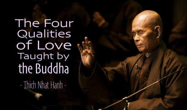 The Four Qualities of Love, by Thich Nhat Hanh