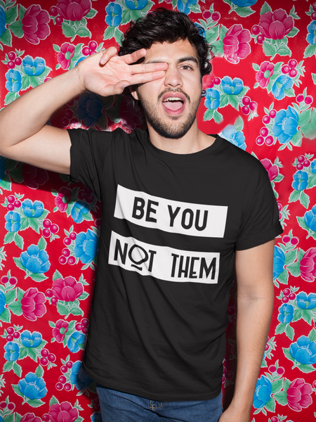 Be You Not Them Tee