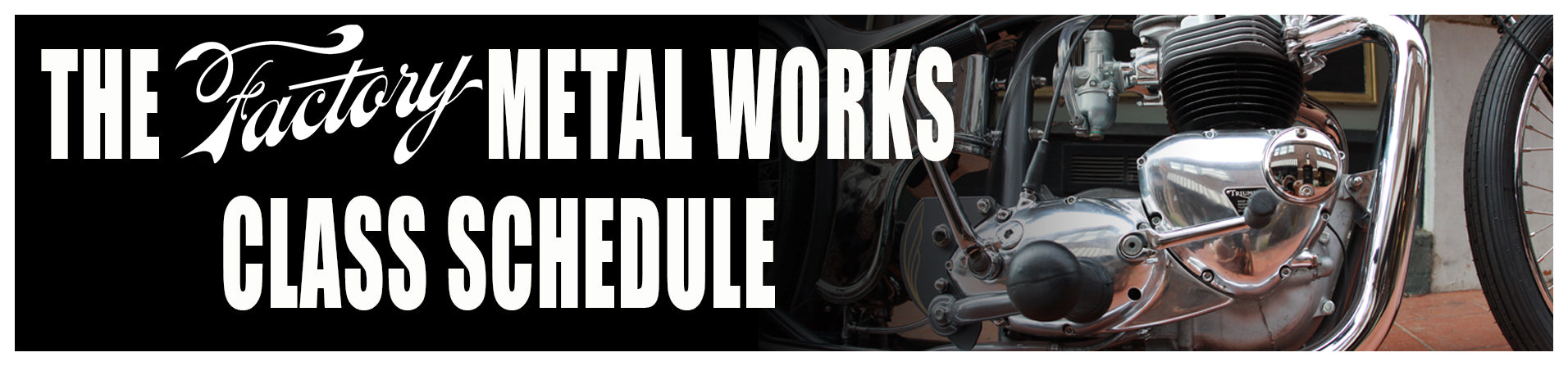 The Factory Metal Works Class Schedule