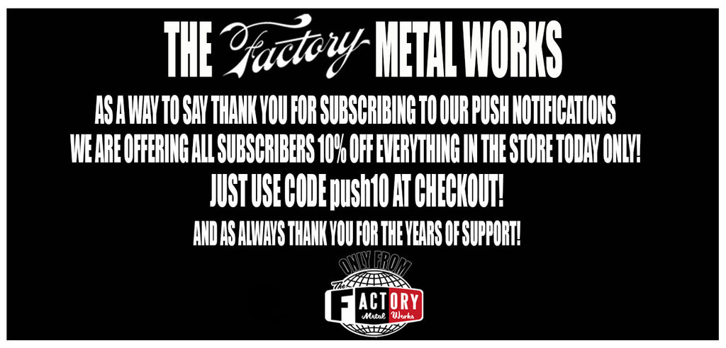 The Factory Metal Works Push 10 Percent Off Sale